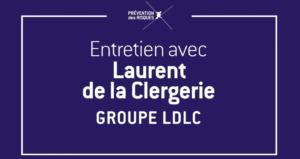 Entretien avec Laurent de la Clergerie, LDLC